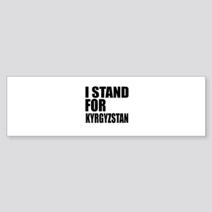 I Stand For Kyrgyzstan Sticker (Bumper)