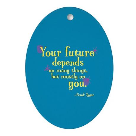 Oval Ornament: Future depends