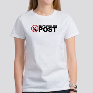 don't drink and post Women's T-Shirt