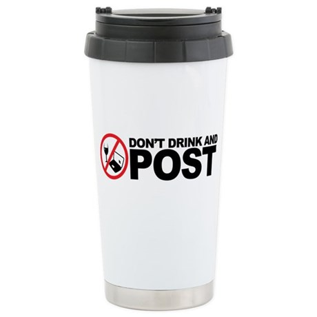 don't drink and post Stainless Steel Travel Mug