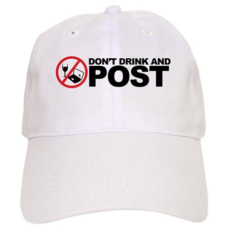 don't drink and post Cap