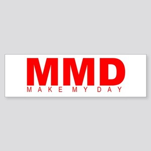 """Make My Day"" Bumper Sticker"