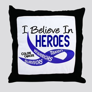 I Believe In Heroes COLON CANCER Throw Pillow
