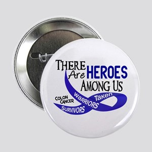 """Heroes Among Us COLON CANCER 2.25"""" Button"""