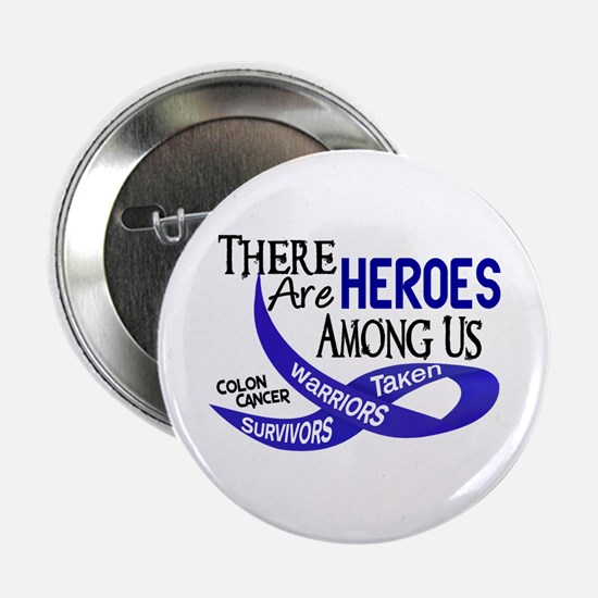 "Heroes Among Us COLON CANCER 2.25"" Button"