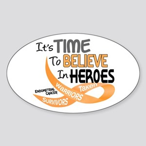 Time To Believe ENDOMETRIAL CANCER Oval Sticker