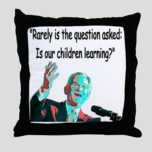 ...Is our children learning? Throw Pillow