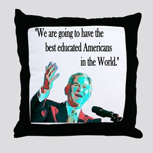 ...best Educated Americans... Throw Pillow