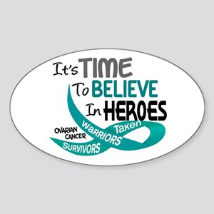 Time To Believe OVARIAN CANCER Oval Sticker