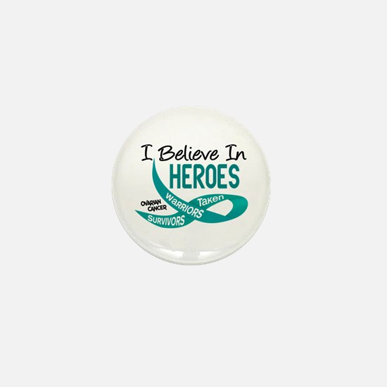 I Believe In Heroes OVARIAN CANCER Mini Button