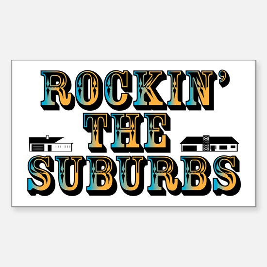 Rockin the Suburbs Rectangle Decal