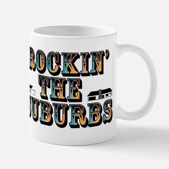 Rockin the Suburbs Mug