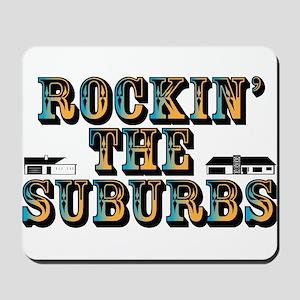 Rockin the Suburbs Mousepad