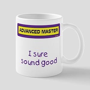 Advanced Master Sound Good Mug
