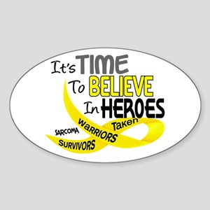 Time To Believe In Heroes SARCOMA Oval Sticker