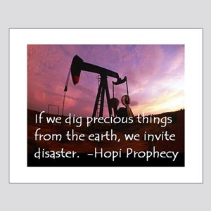 Hopi Prophecy - ANWR Small Poster