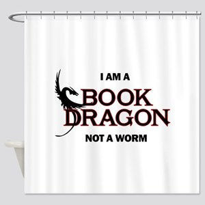 I am a Book Dragon not a Worm Shower Curtain