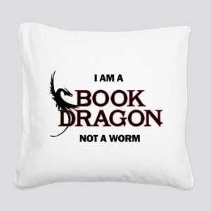 I am a Book Dragon not a Worm Square Canvas Pillow
