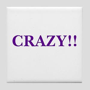 I Was Crazy Once Tile Coaster