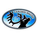 Caribou Maine Sesquicentennial Oval Sticker