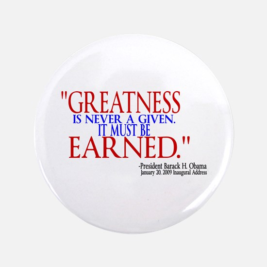 "Greatness is Never a Given 3.5"" Button"