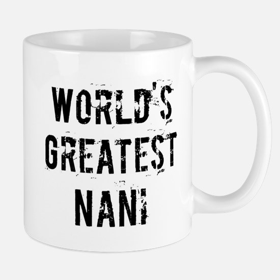 Worlds Greatest Nani Mug