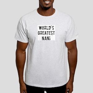 Worlds Greatest Nani Light T-Shirt