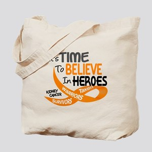 Time To Believe KIDNEY CANCER Tote Bag