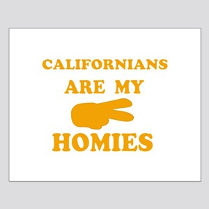 Californians are my homies Small Poster