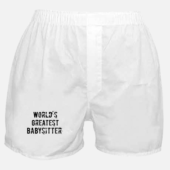 Worlds Greatest Babysitter Boxer Shorts