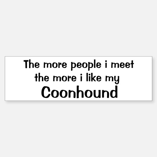 I like my Coonhound Bumper Bumper Bumper Sticker