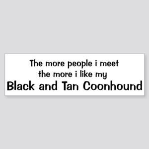 I like my Black and Tan Coonh Bumper Sticker