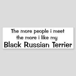 I like my Black Russian Terri Bumper Sticker