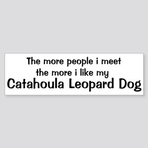 I like my Catahoula Leopard D Bumper Sticker