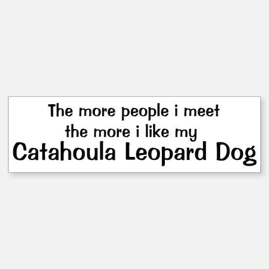 I like my Catahoula Leopard D Bumper Bumper Bumper Sticker
