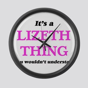 It's a Lizeth thing, you woul Large Wall Clock