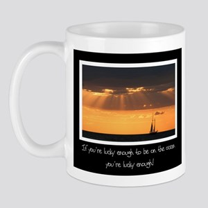 Lucky To Be On The Ocean Mug