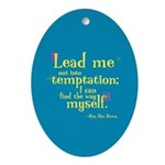 Fun Oval Ornament: Lead me not