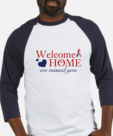 Welcome Home we missed you Baseball Jersey