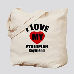 I Love My Ethiopian Boyfriend Tote Bag