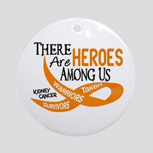 Heroes Among Us KIDNEY CANCER Ornament (Round)