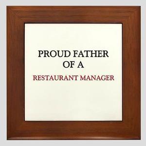 Proud Father Of A RESTAURANT MANAGER Framed Tile