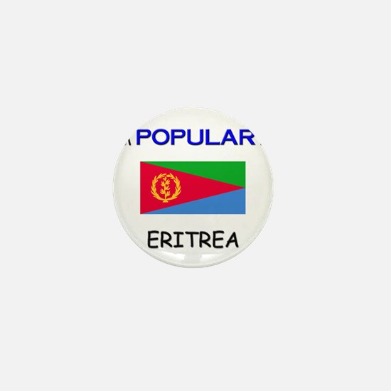 I'm Popular In ERITREA Mini Button