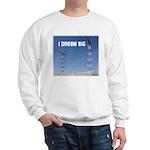 HamTees.com I Dream Big Sweatshirt