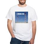 HamTees.com I Dream Big White T-Shirt