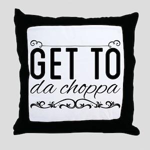 Get to da choppa Throw Pillow