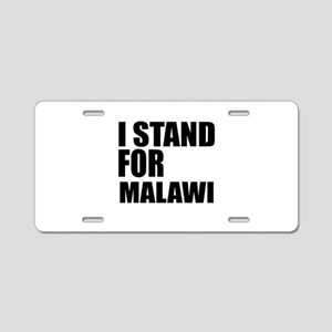 I Stand For Malawi Aluminum License Plate