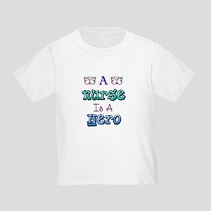 A Nurse Is A Hero Toddler T-Shirt