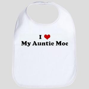 I Love My Auntie Moe Bib