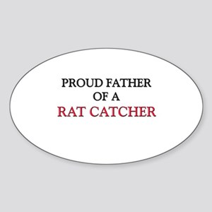 Proud Father Of A RAT CATCHER Oval Sticker